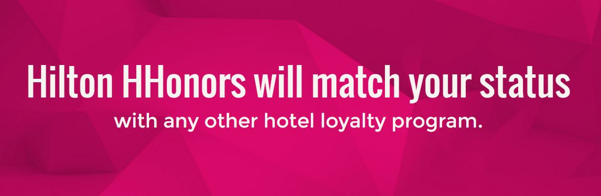 "HILTON HONORS OFFERS STATUS MATCH – ""FREE ELITE STATUS"""